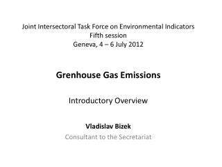 Joint Intersectoral Task Force on Environmental Indicators Fifth session Geneva ,  4 – 6 July 2012