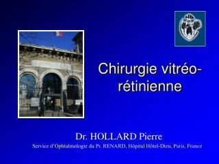 Chirurgie vitréo-rétinienne