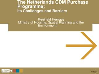 The Netherlands CDM Purchase	Programme; Its Challenges and Barriers