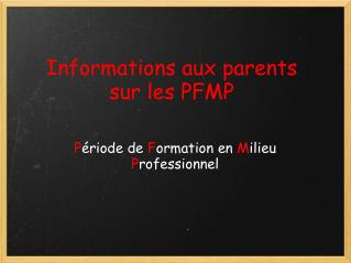 Informations aux parents sur les PFMP