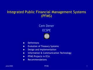 Integrated Public Financial Management Systems (PFMS) Cem Dener ECSPE