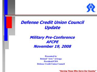 Defense Credit Union Council  Update Military Pre-Conference AFCPE November 19, 2008