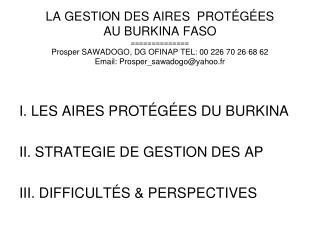 I. LES AIRES PROTÉGÉES DU BURKINA II. STRATEGIE DE GESTION DES AP  III. DIFFICULTÉS & PERSPECTIVES