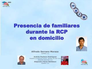 Presencia de familiares  durante la RCP en domicilio