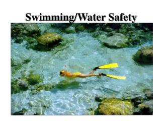 Swimming/Water Safety