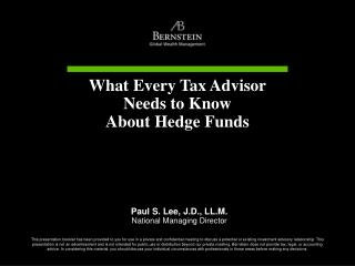 What Every Tax Advisor  Needs to Know About Hedge Funds