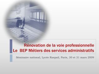 R�novation de la voie professionnelle Le  BEP M�tiers des services administratifs