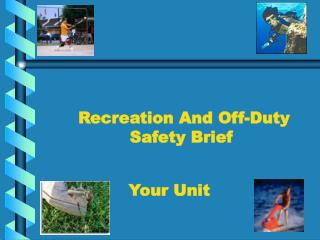 Recreation And Off-Duty Safety Brief