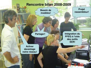 Rencontre bilan 2008-2009