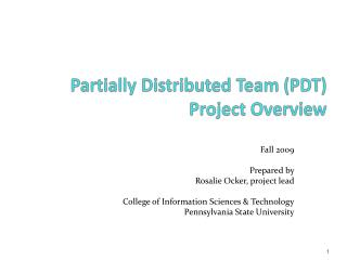 Partially Distributed Team (PDT) Project Overview