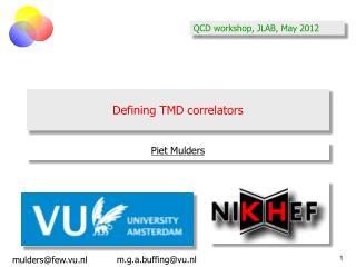 Defining TMD  correlators