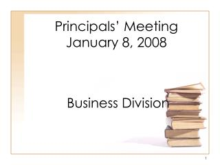 Principals' Meeting January 8, 2008