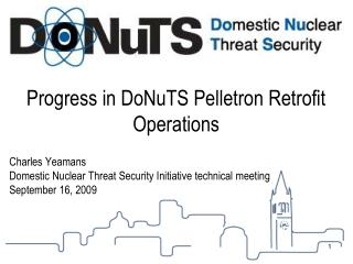 Progress in DoNuTS Pelletron Retrofit Operations