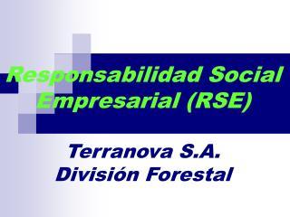 Responsabilidad Social Empresarial (RSE) Terranova S.A. División Forestal