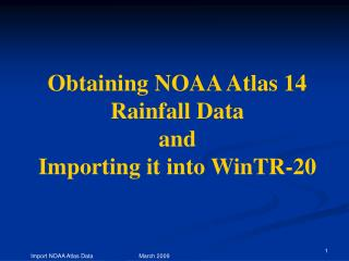 Obtaining NOAA Atlas 14 Rainfall Data and Importing it into WinTR-20