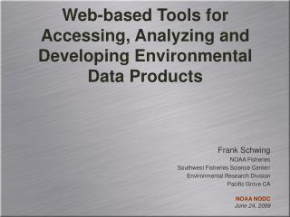 Web-based Tools for Accessing, Analyzing and Developing Environmental Data Products