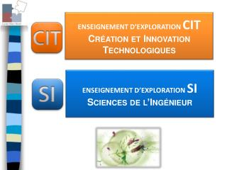 ENSEIGNEMENT D'EXPLORATION  CIT Création et Innovation Technologiques