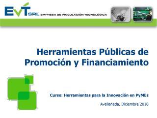Herramientas Públicas de Promoción y Financiamiento