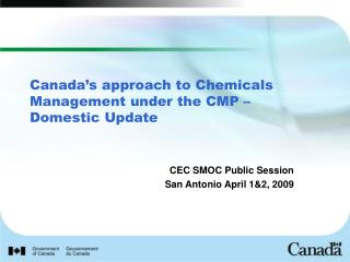 Canada's approach to Chemicals Management under the CMP – Domestic Update