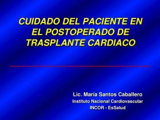 CUIDADO DEL PACIENTE EN EL POSTOPERADO DE TRASPLANTE CARDIACO