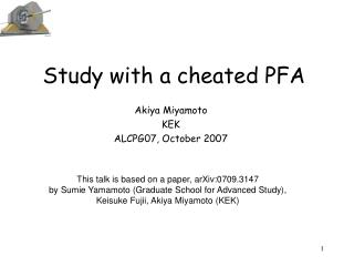 Study with a cheated PFA