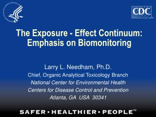 The Exposure - Effect Continuum:  Emphasis on Biomonitoring