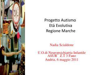 Progetto Autismo   Età Evolutiva  Regione Marche