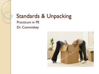 Standards & Unpacking