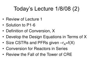 Today�s Lecture 1/8/08 (2)