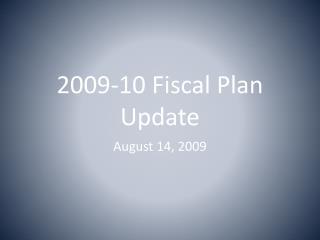 2009-10 Fiscal Plan Update