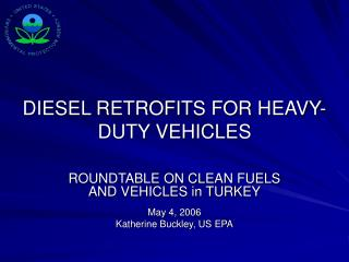 DIESEL RETROFITS FOR HEAVY-DUTY VEHICLES