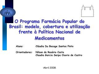 Aluna: Cláudia Du Bocage Santos Pinto Orientadores: Nilson do Rosário Costa