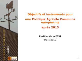 Objectifs et instruments pour  une  Politique Agricole Commune  européenne après 2013