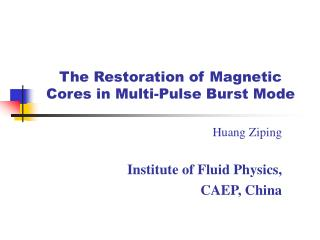 The Restoration of Magnetic Cores in Multi-Pulse Burst Mode