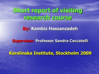 Short report of visiting research course