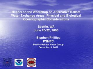 Report on the Workshop on Alternative Ballast Water Exchange Areas: Physical and Biological