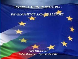 INTERNAL AUDIT IN BULGARIA  –  DEVELOPMENTS AND CHALLENGES