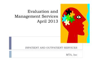 Evaluation and Management Services April 2013