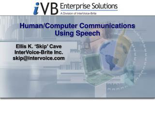 Human/Computer Communications Using Speech