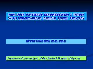 mINI -open  Posterior  Decompression  &  fusion  with   Percutaneous    pedicle   screw   fixation