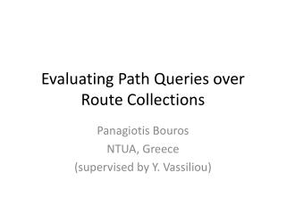 Evaluating Path Queries over Route Collections