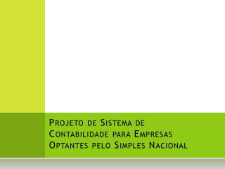 Projeto de Sistema de Contabilidade para Empresas Optantes  pelo Simples  Nacional