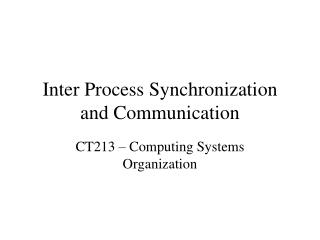 Inter Process Synchronization and Communication