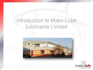 Introduction to Mako-Lube Lubricants Limited