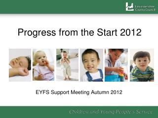 Progress from the Start 2012