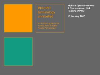 Richard Dyton (Simmons & Simmons) and Nick Hopkins (KPMG) 16 January 2007