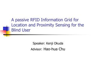 A passive RFID Information Grid for Location and Proximity Sensing for the Blind User