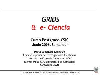 GRIDS  &  e- Ciencia