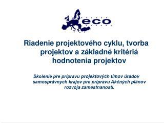 Riadenie projektov ého cyklu, tvorba projektov a základné kritériá  hodnotenia  projektov