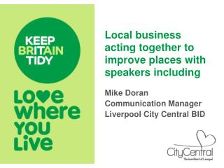 Local business acting together to improve places with speakers including